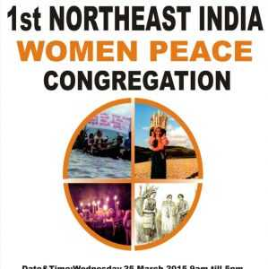 Seeking Our Collective Peace: 1st Northeast India Women Peace Congregation - 25 March 2015